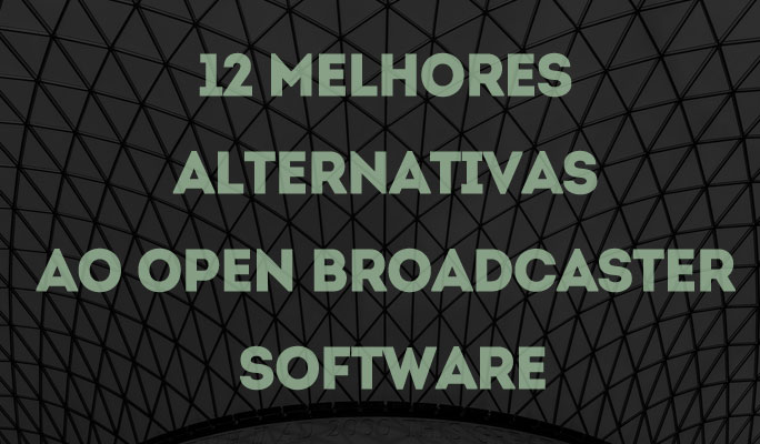 12 Melhores Alternativas ao Open Broadcaster Software