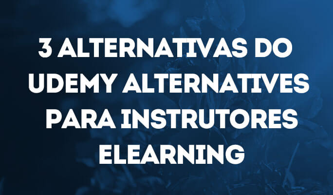 3 Alternativas do Udemy Alternatives para Instrutores eLearning