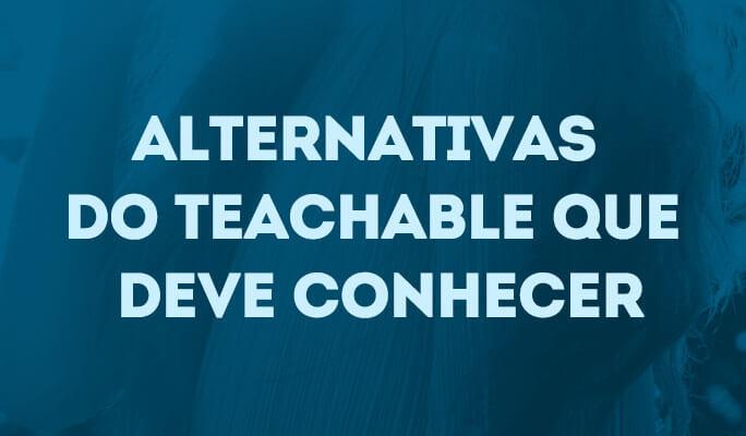 Alternativas do Teachable que Deve Conhecer