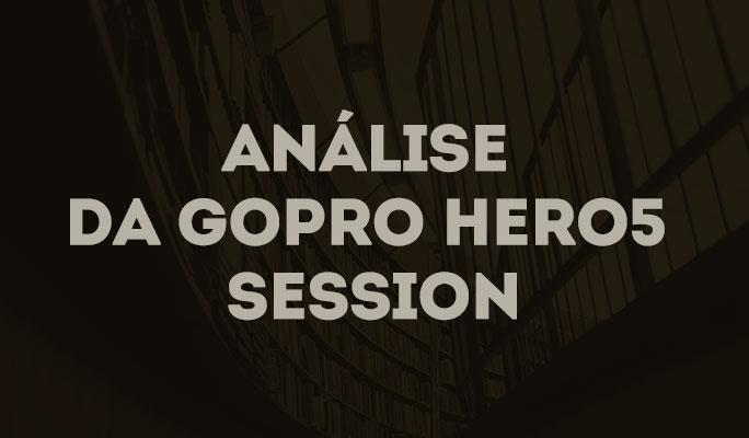 Análise da GoPro Hero5 Session