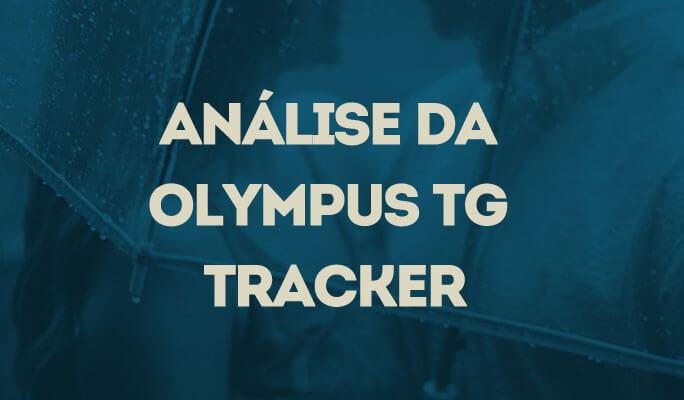 Análise da Olympus TG Tracker