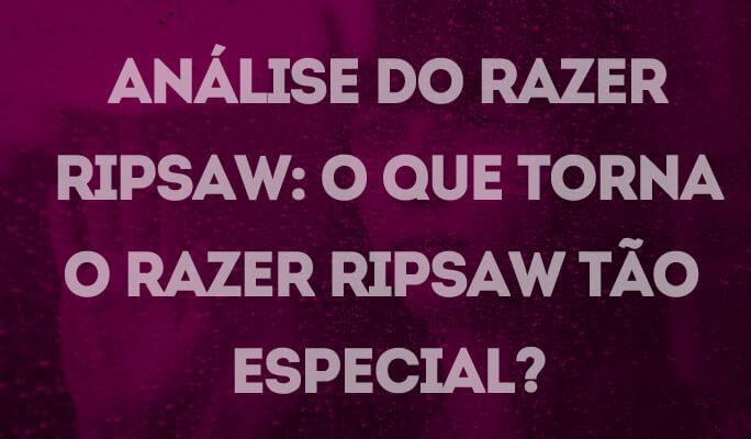 Análise do Razer Ripsaw: O que torna o Razer Ripsaw tão especial?