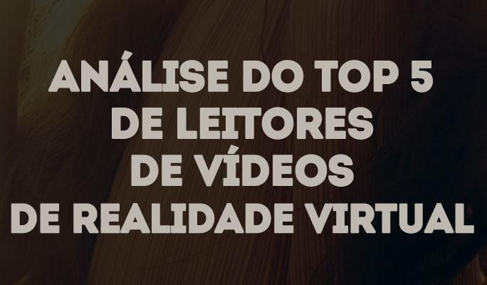 Análise do Top 5 de Leitores de Vídeos de Realidade Virtual