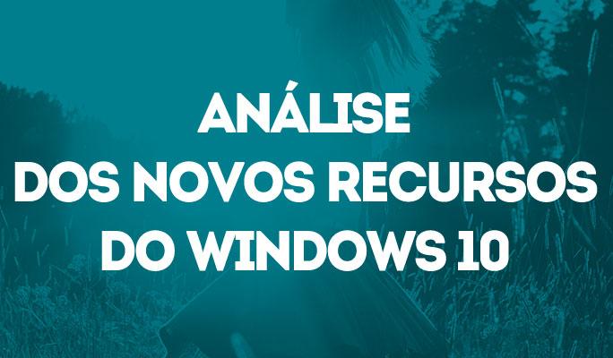 Análise dos Novos Recursos do Windows 10