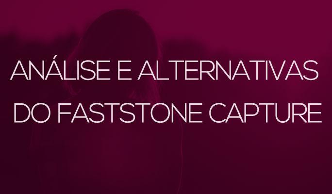 Análise e Alternativas do FastStone Capture