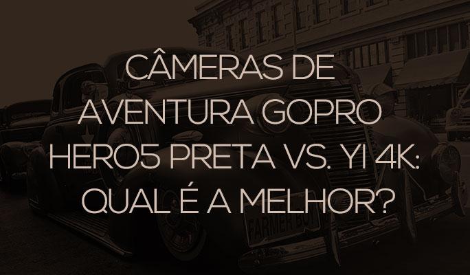 Câmeras de Aventura GoPro Hero5 Preta vs. Yi 4K: Qual é a Melhor?