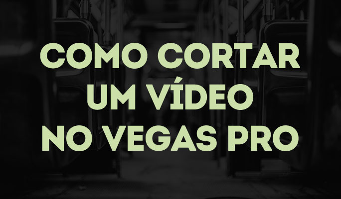 Como Cortar um Vídeo no Vegas Pro