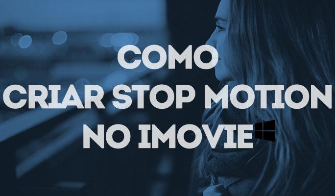 Como Criar Stop Motion no iMovie