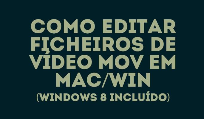 Como editar e girar arquivos de vídeo MOV em Mac/Win (Windows 8 incluído)