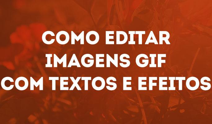 Como Editar Imagens GIF com Textos e Efeitos