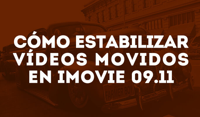 Como Estabilizar Vídeos no iMovie