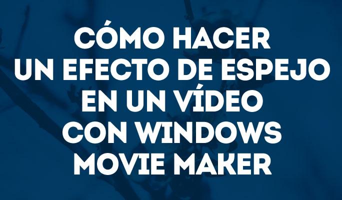Como Espelhar um Vídeo no Windows Movie Maker
