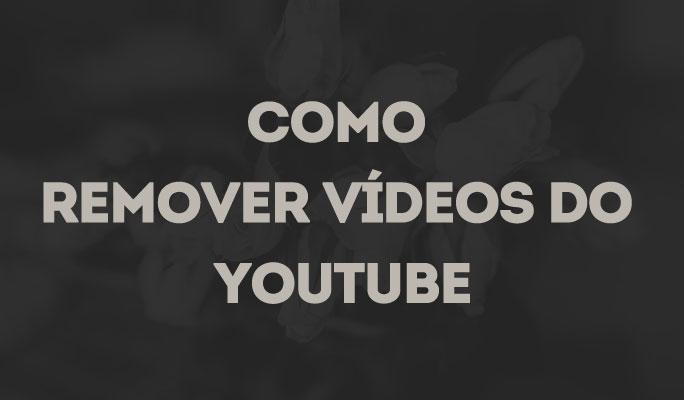 Como Remover Vídeos do YouTube