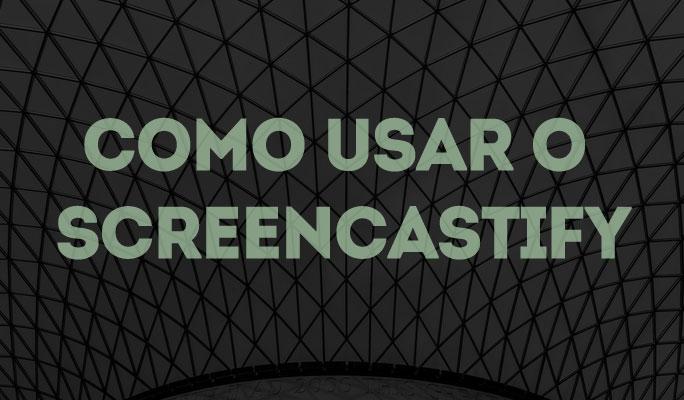 Como Usar o Screencastify