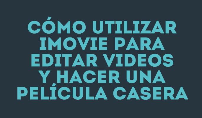 Como usar o iMovie para editar vídeo