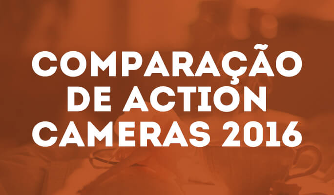 Comparação de Action Cameras 2016
