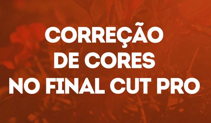 Correção de Cores no Final Cut Pro