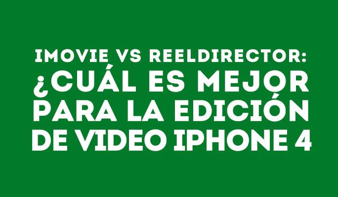 iMovie vs. ReelDirector: Qual é Melhor para a Edição de Vídeo do iPhone 4?