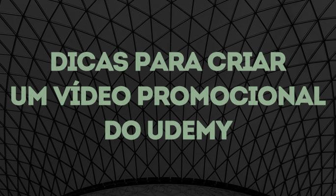 Dicas para Criar um Vídeo Promocional do Udemy