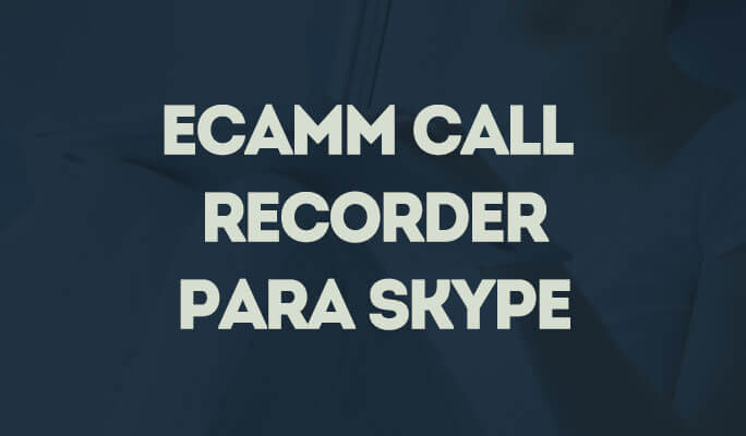 eCamm Call Recorder Para Skype