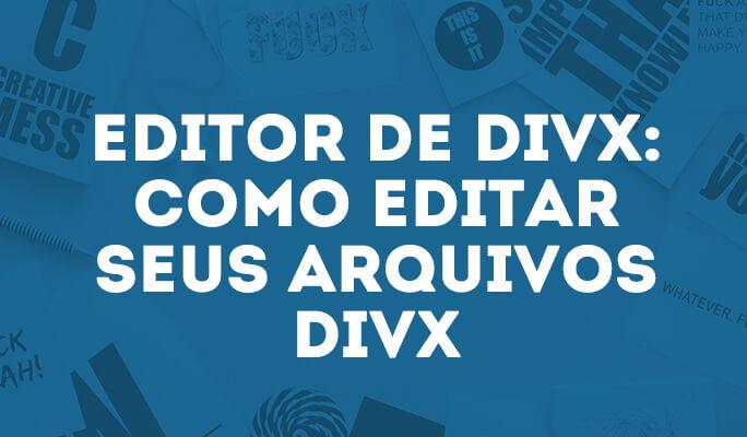 Editor deDivx: como editar seus arquivos Divx no Windows eMac