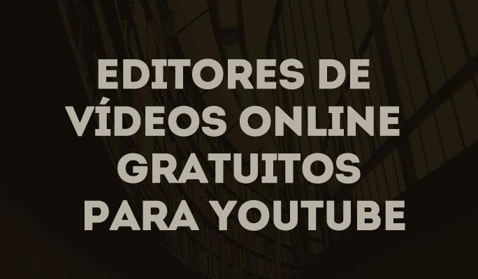 Editores de Vídeos Online Gratuitos para YouTube