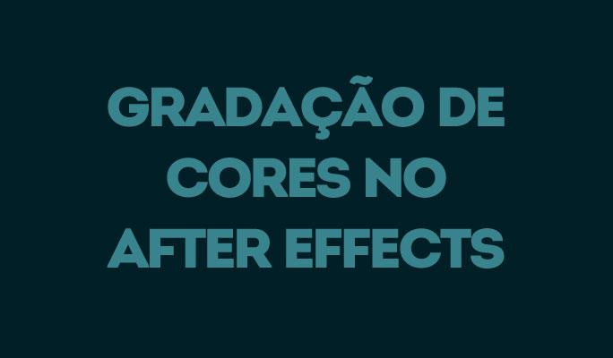 Gradação de Cores no After Effects