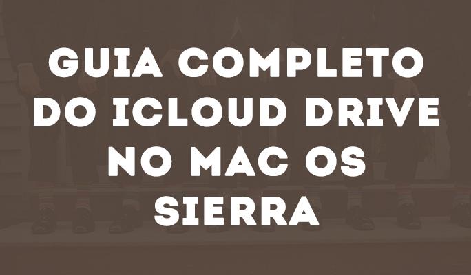 Guia Completo do iCloud Drive no Mac OS Sierra