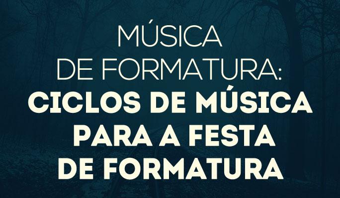 Música de Formatura: Ciclos de Músicas para a Festa de Formatura