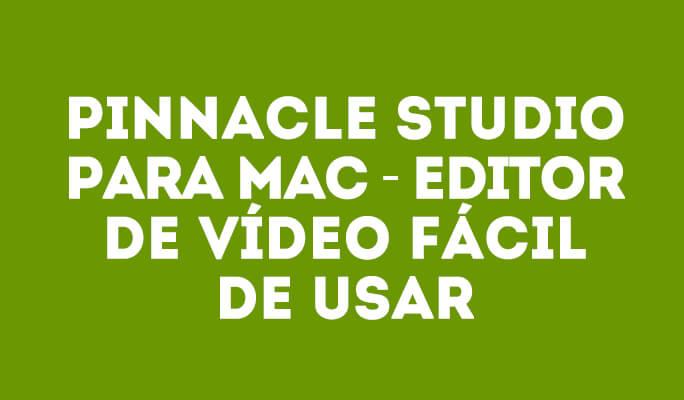 Pinnacle Studio para Mac - Editor de Vídeo Fácil de Usar