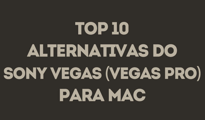 As 10 principais alternativas do Vegas Pro para Mac (download grátis)