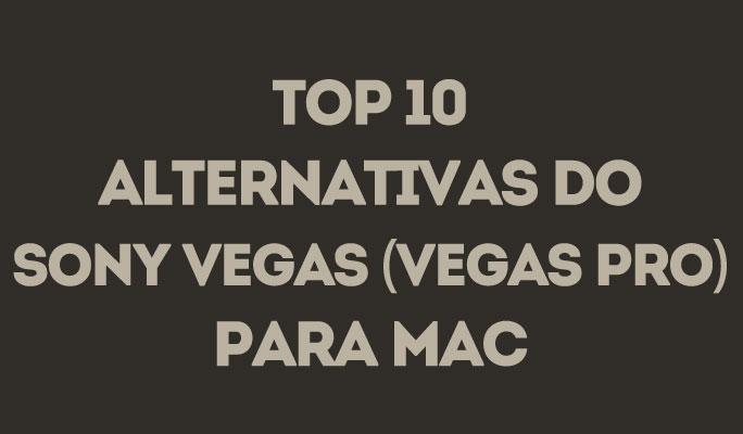 As 10 principais alternativas do Vegas Pro para Mac (download grátis)