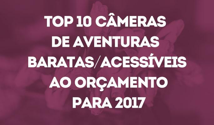 Top 10 Câmeras de Aventuras Baratas/Acessíveis ao Orçamento para 2018