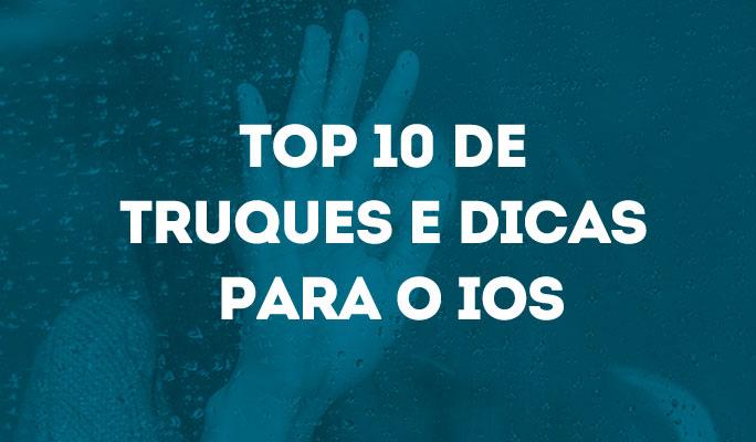 Top 10 de Truques e Dicas para o iOS