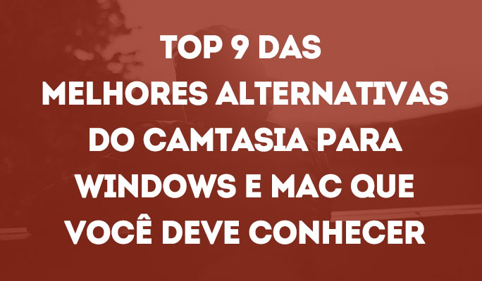 Top 9 das Melhores Alternativas do Camtasia para Windows e Mac