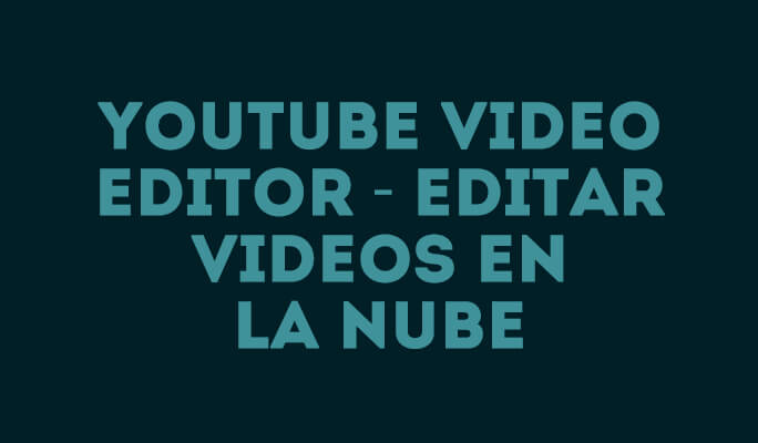 YouTube Video Editor - Edite vídeos online